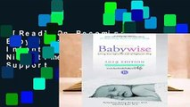 [Read] On Becoming Babywise: Giving Your Infant the Gift of Nighttime Sleep - Interactive Support