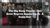 'The Big Bang Theory': HE Actually Regrets Appearing As A Guest Star
