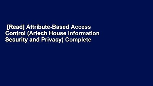 [Read] Attribute-Based Access Control (Artech House Information Security and Privacy) Complete