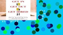 Get In, Get Out, Get Hired!  The cheat sheet to success in US MBA programs  How to get accepted,