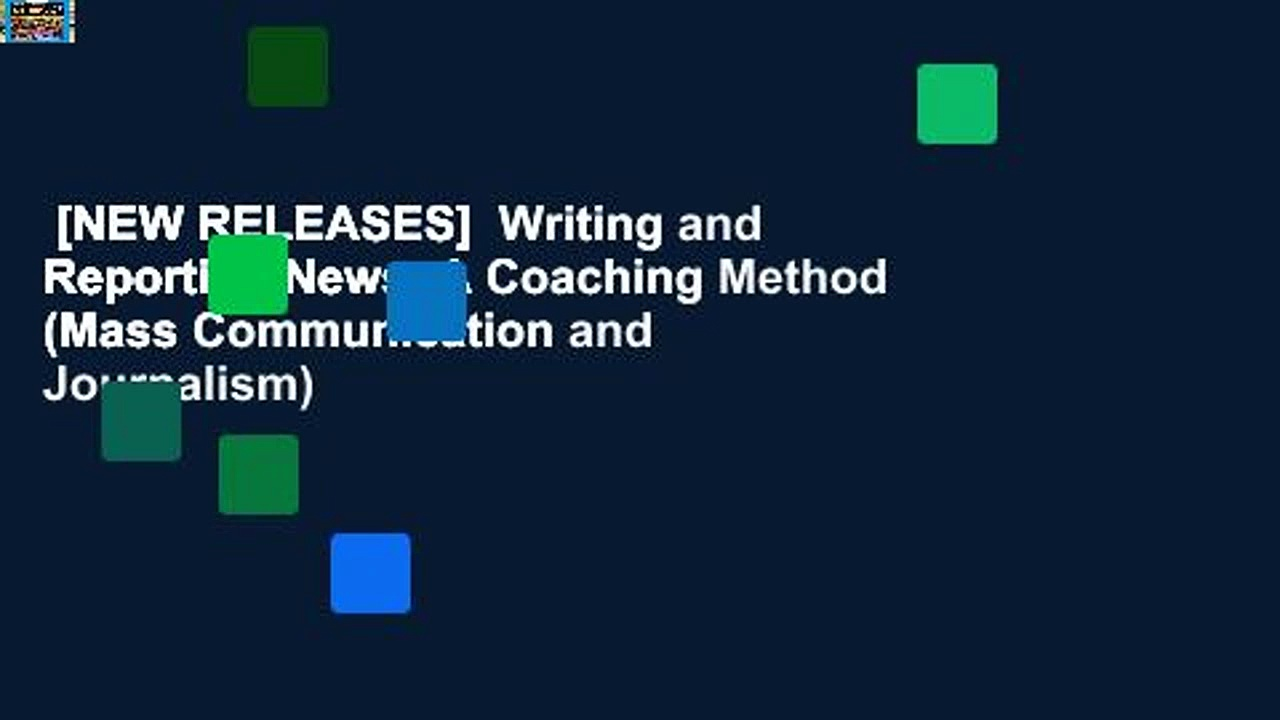 [NEW RELEASES]  Writing and Reporting News: A Coaching Method (Mass Communication and Journalism)