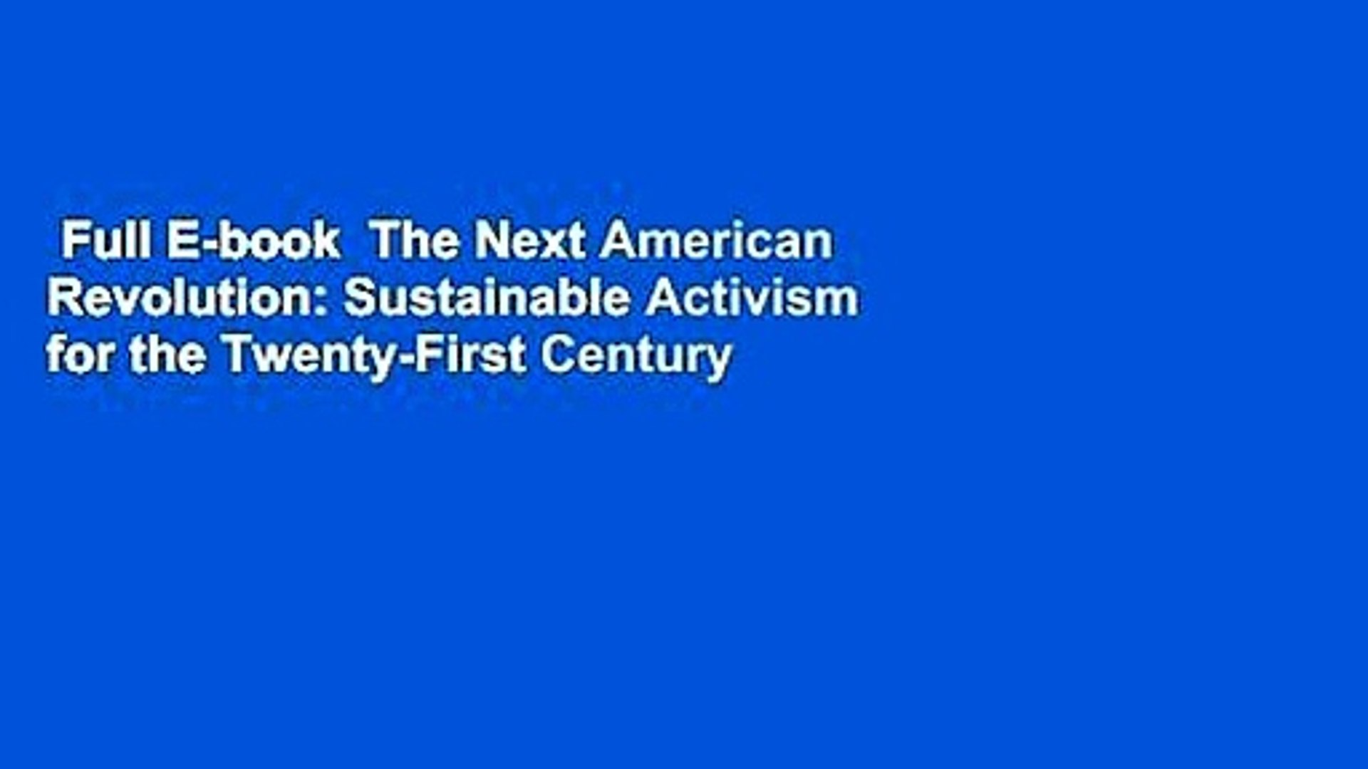 Full E-book  The Next American Revolution: Sustainable Activism for the Twenty-First Century