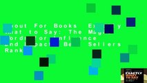 About For Books  Exactly What to Say: The Magic Words for Influence and Impact  Best Sellers Rank