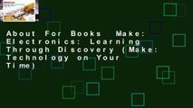 About For Books  Make: Electronics: Learning Through Discovery (Make: Technology on Your Time)