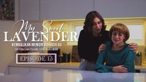 My Sweet Lavender | Episod 15