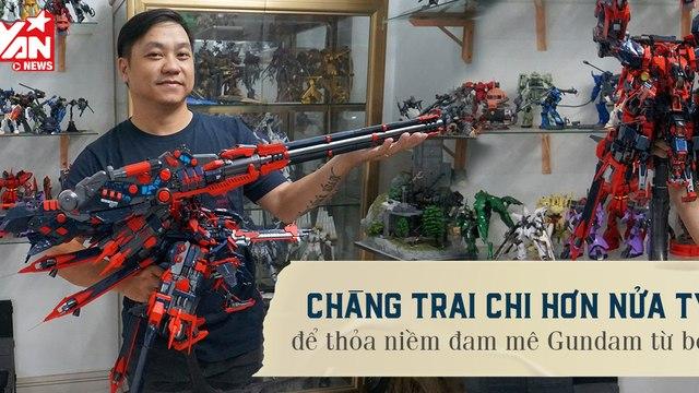 Chàng trai  với Bộ sưu tập mô hình GUNDAM trị giá HƠN NỬA TỶ - Niềm đam mê thu hút giới trẻ hiện nay.