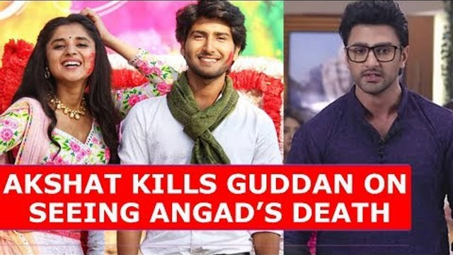 Guddan Tumse Na Ho Payega: Akshat kills Guddan on seeing Angad's death