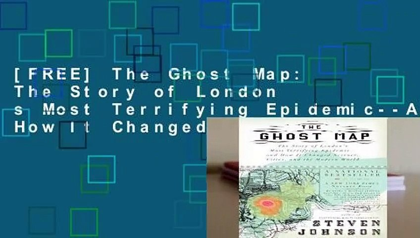 [FREE] The Ghost Map: The Story of London s Most Terrifying Epidemic--And on