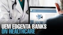 NEWS: UEM Edgenta to nurture healthcare biz