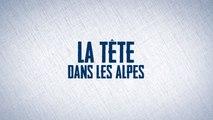 « La Tête dans les Alpes » - Episode 1
