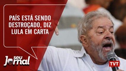 País está sendo destroçado, diz Lula em carta
