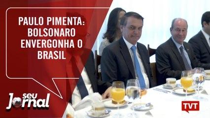 Pimenta: Bolsonaro envergonha o Brasil