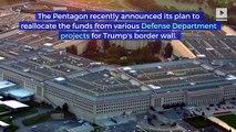 US Defense Department Diverts $3.6 Billion for Border Wall