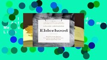 Full Version  Elderhood: Redefining Aging, Transforming Medicine, Reimagining Life  Review