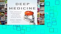 [MOST WISHED]  Deep Medicine: How Artificial Intelligence Can Make Healthcare Human Again
