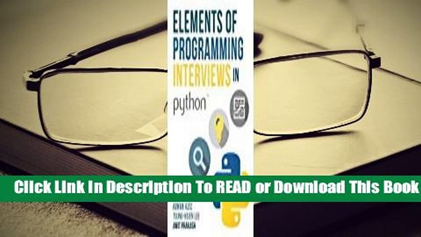 [Read] Elements of Programming Interviews in Python: The Insiders' Guide  For Online