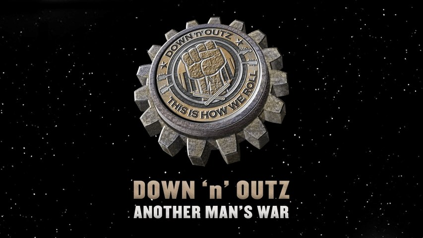 Down 'N' Outz - Another Man's War