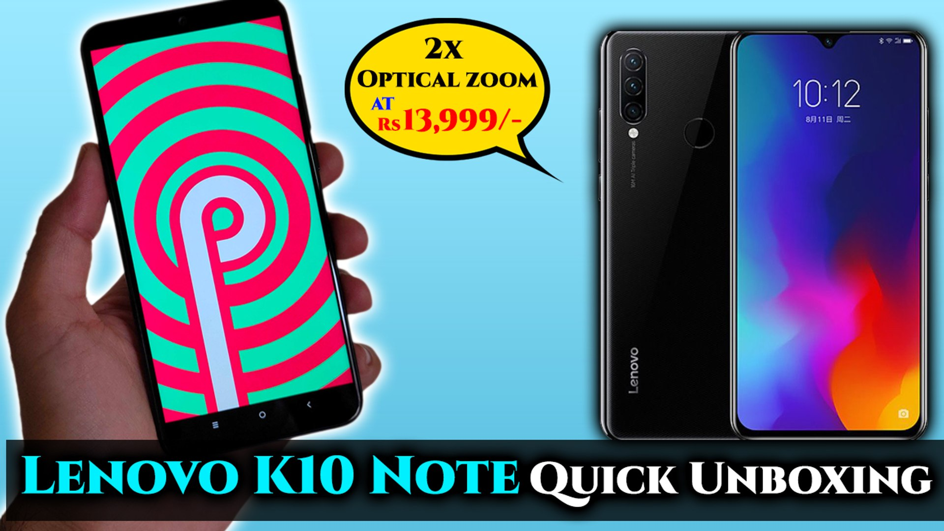 Lenovo K10 Note Quick Unboxing, Specifications And Camera Samples