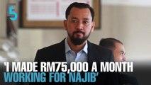 EVENING 5: Najib's aide made RM75k a month