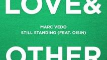 Marc Vedo Ft. (feat. Oisin) - Still Standing (Extended Mix)