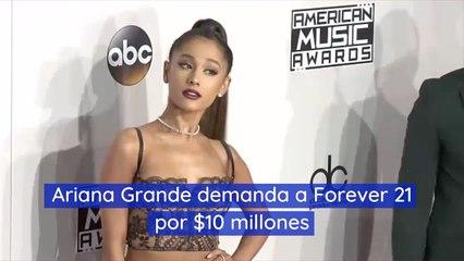 Ariana Grande demanda a Forever 21 por 10 millones