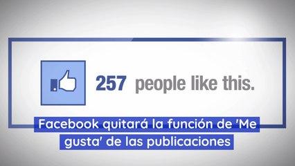 Facebook quitará la función de 'Me gusta' de las publicaciones