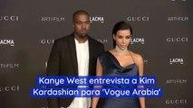 Kanye West entrevista a Kim Kardashian para 'Vogue Arabia'