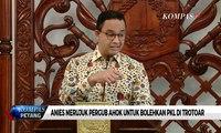 Anies Baswedan Bolehkan PKL Berjualan di Trotoar