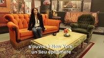 """Le lieu éphémère sur la série télévisée """"Friends"""" ouvre à New York"""