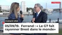 Instant Eté du jeudi 5 septembre 2019. Ferrand : « Le G7 fait rayonner Brest dans le monde»