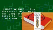 [MOST WISHED]  The Essential Hoof Book: The Complete Modern Guide to Horse Feet - Anatomy, Care