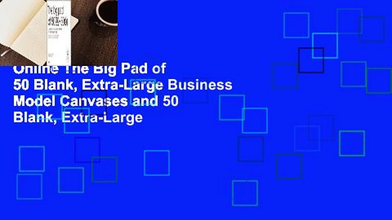 Online The Big Pad of 50 Blank, Extra-Large Business Model Canvases and 50 Blank, Extra-Large