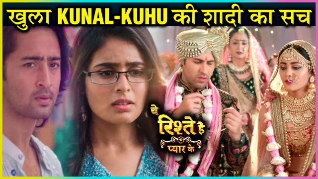 Mishti & Abir To Know The TRUTH Of Kunal & Kuhu's MARRIAGE   Yeh Rishtey Hai Pyaar Ke