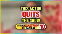 Khatron Ke Khiladi 10   THIS Actor Quits The Show After Suffering A Major Eye injury
