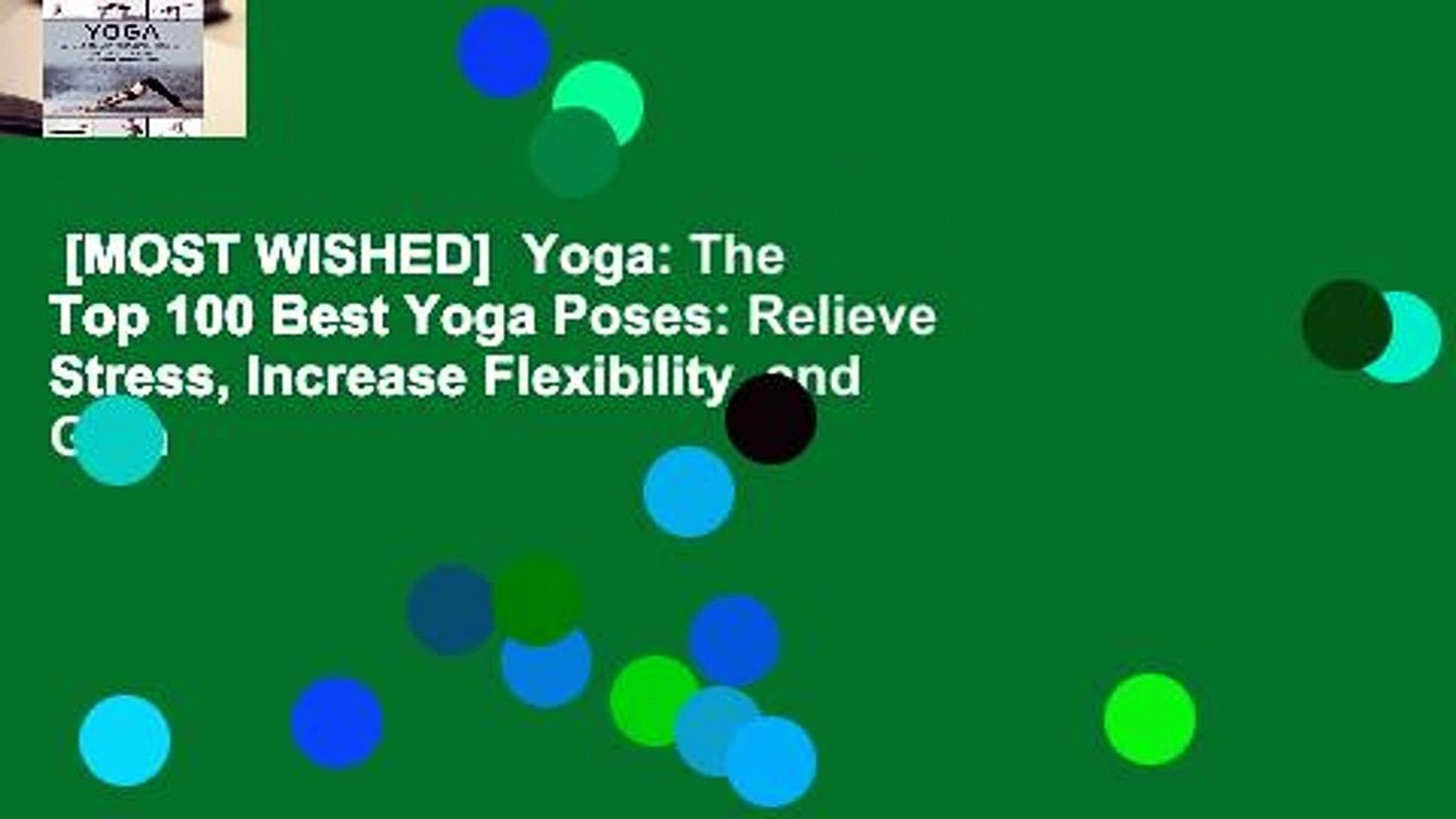 [MOST WISHED]  Yoga: The Top 100 Best Yoga Poses: Relieve Stress, Increase Flexibility, and Gain