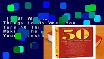 [MOST WISHED]  50 Things to Do When You Turn 50 Third Edition: Making the Most of Your Milestone