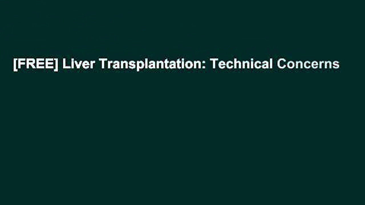 [FREE] Liver Transplantation: Technical Concerns