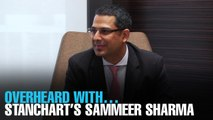 OVERHEARD WITH… Stanchart's Sammeer Sharma