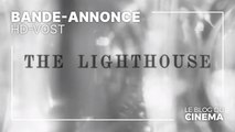 THE LIGHTHOUSE : bande-annonce [HD-VOST]