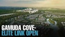 NEWS: ELITE interchange to Gamuda Cove opens