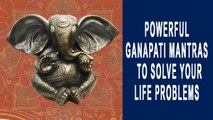 Ganesh Chaturthi 2019: Powerful Ganapati Mantras To Solve Your Life Problems
