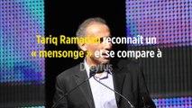 Tariq Ramadan reconnaît un « mensonge » et se compare à Dreyfus