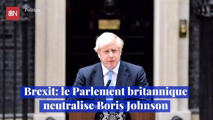 Brexit le Parlement britannique neutralise Boris Johnson