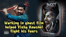 Working in ghost film helped Vicky Kaushal fight his fears