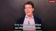 Laurent Alexandre : « Il n'y a pas de déterminisme absolu derrière le quotient intellectuel  »