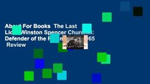 About For Books  The Last Lion: Winston Spencer Churchill: Defender of the Realm, 1940-1965  Review