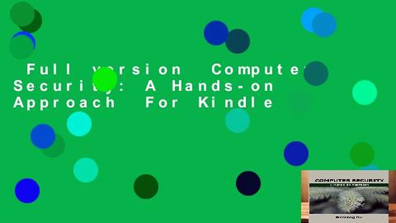 Full version  Computer Security: A Hands-on Approach  For Kindle