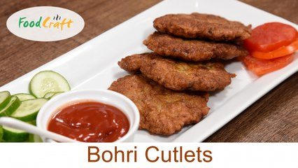 Food Craft - Chicken Bohri Cutlets Recipe By Food Craft