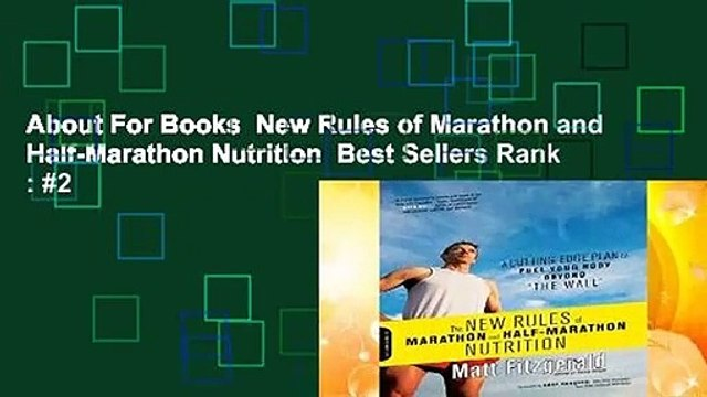 About For Books  New Rules of Marathon and Half-Marathon Nutrition  Best Sellers Rank : #2