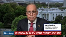 Kudlow Says Bill Dudley Went 'Over the Cliff' With Fed Comments